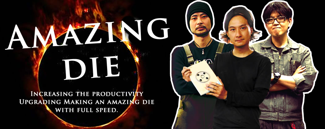 Amazing die